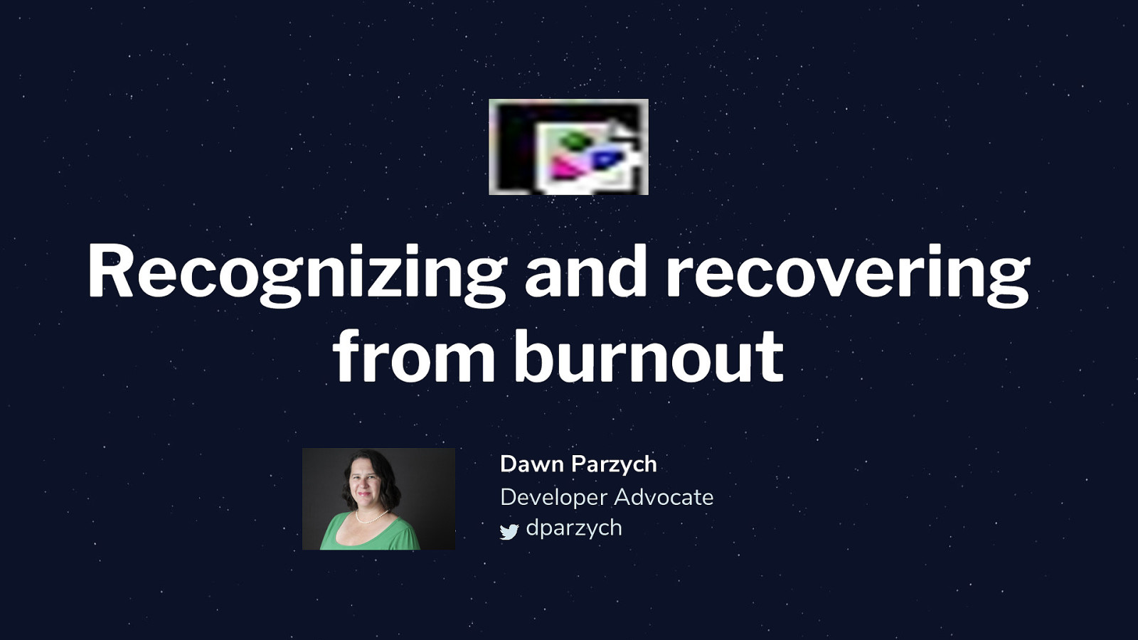 Recognizing and Recovering from Burnout