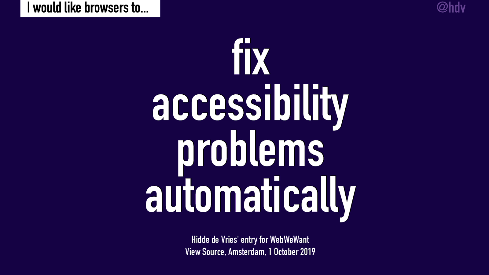 I would like browsers to fix accesssibility problems automatically