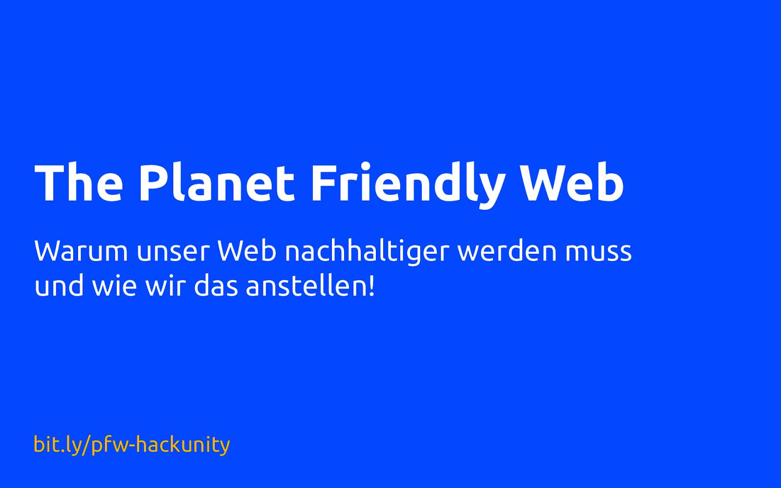Warum unser Web nachhaltiger werden muss und wie wir das anstellen!