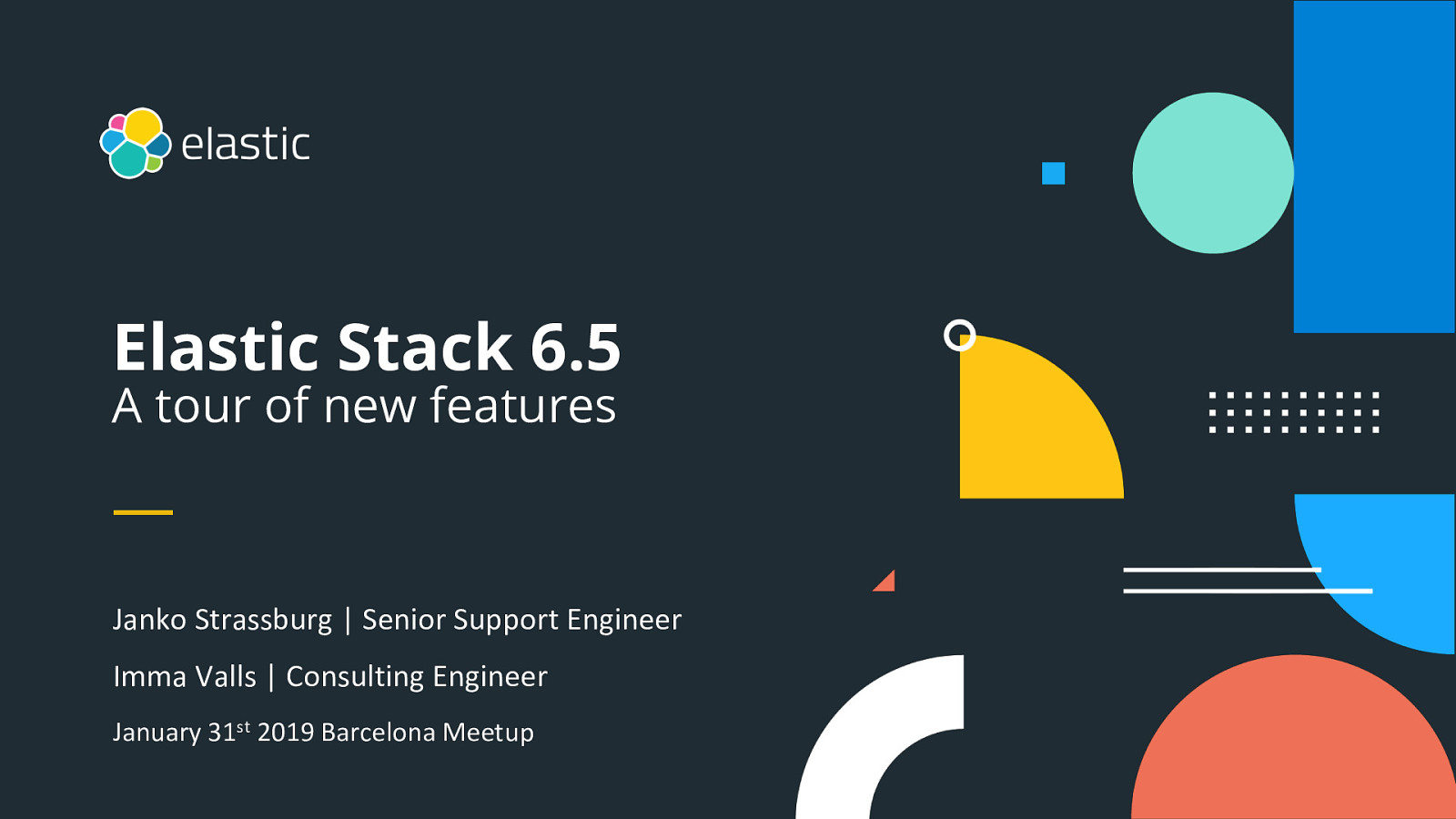 Barcelona Elastic Meetup January 31 2019 - Release 6.5 features