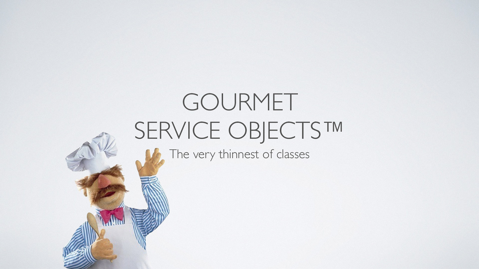 Gourmet Service Objects