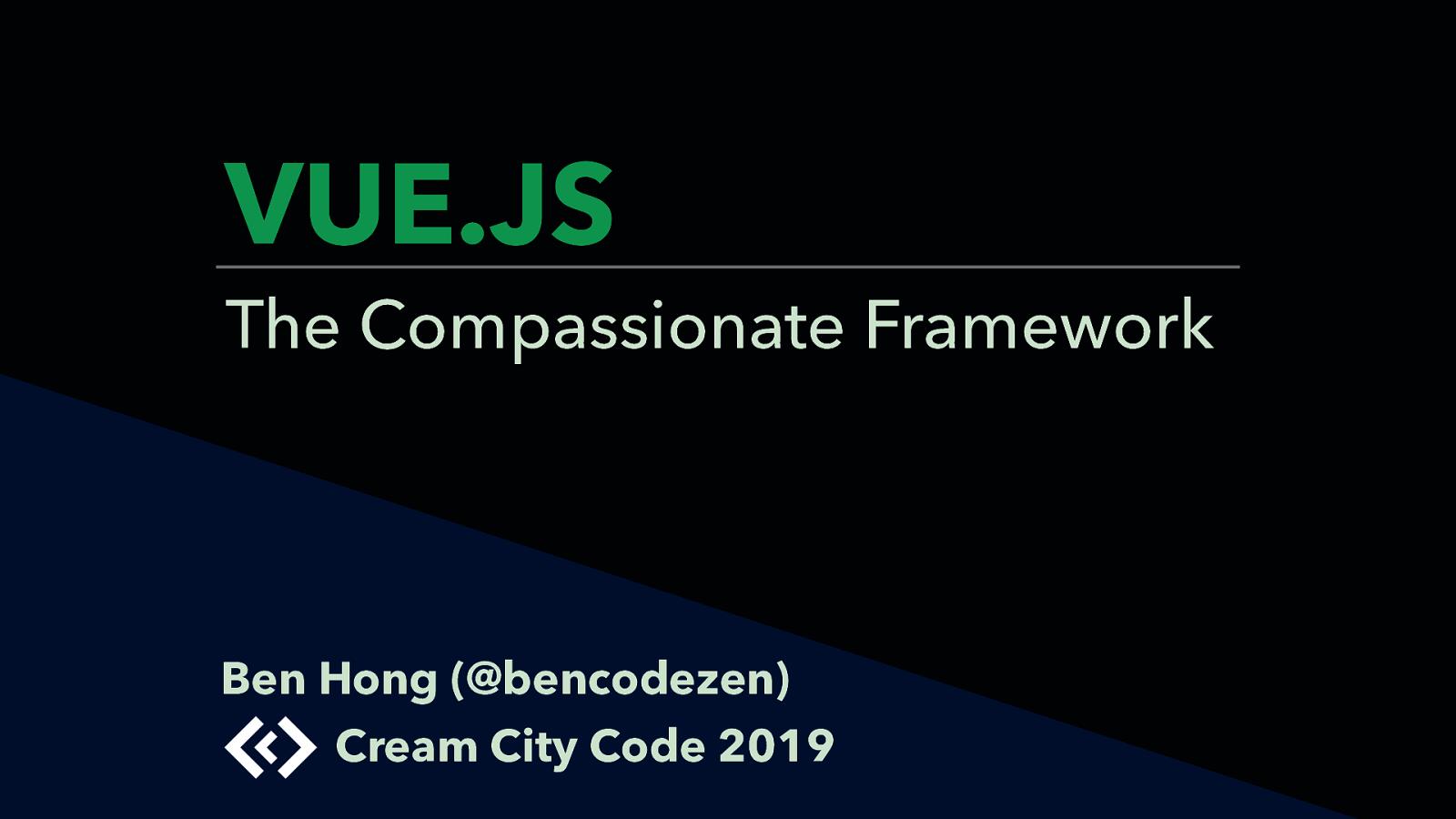 Vue.js: The Compassionate Framework