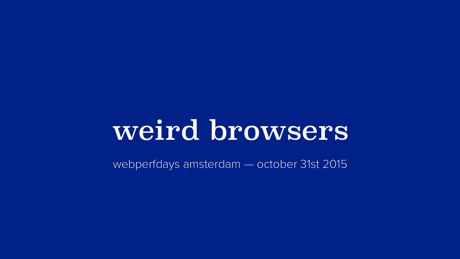 Weird Browsers