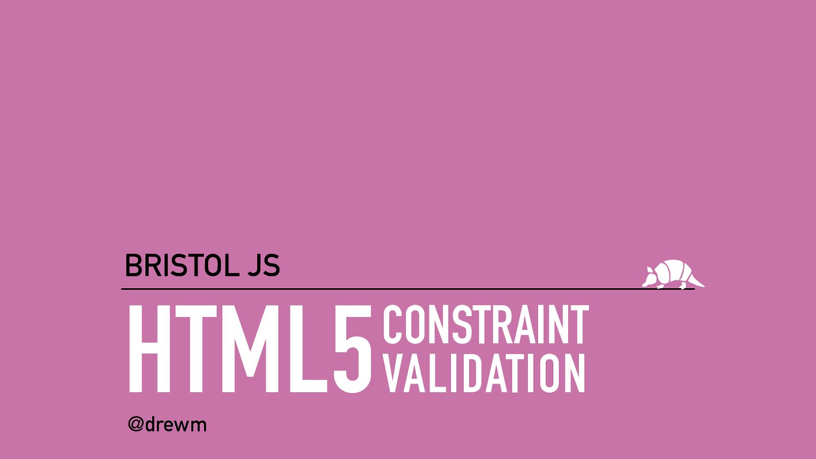 HTML5 Constraint Validation