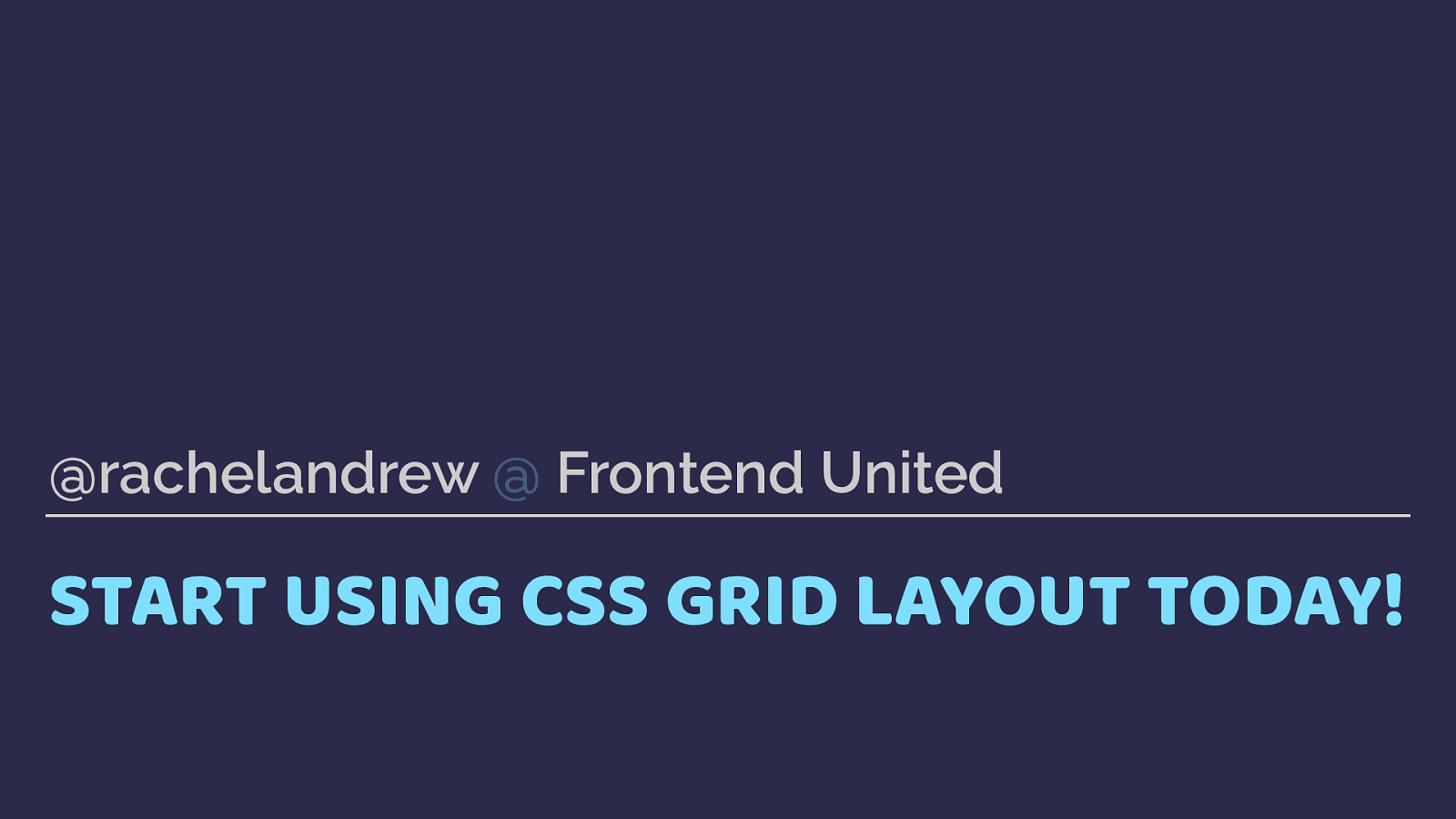 Start Using CSS Grid Layout Today