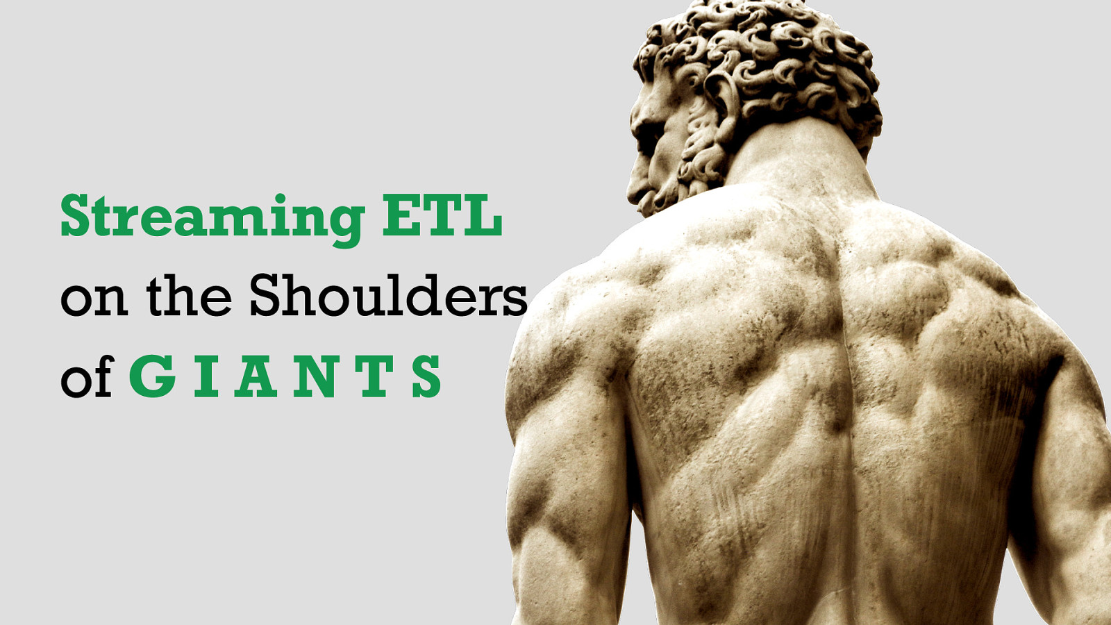 Streaming ETL on the Shoulders of Giants