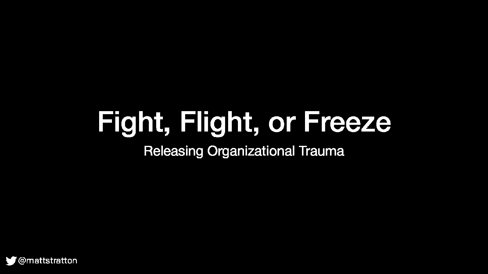 Fight, Flight, or Freeze — Releasing Organizational Trauma