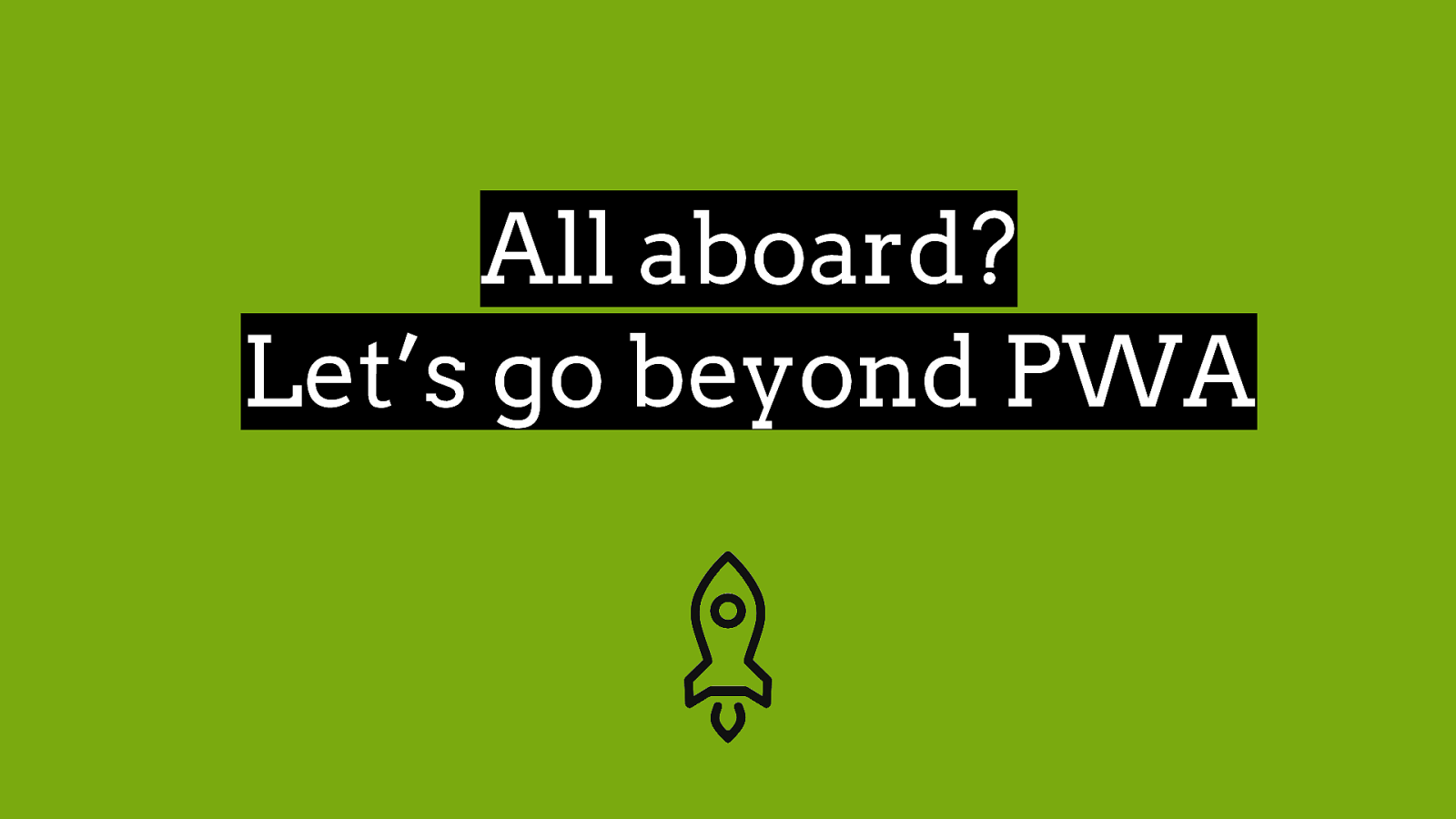 PWAs are dead, long live the PWAs