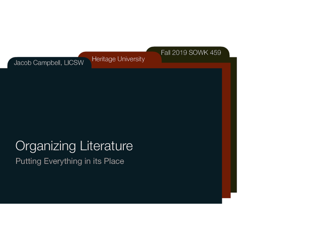 Week 08 - Organizing the Literature: Putting Everything in its Place
