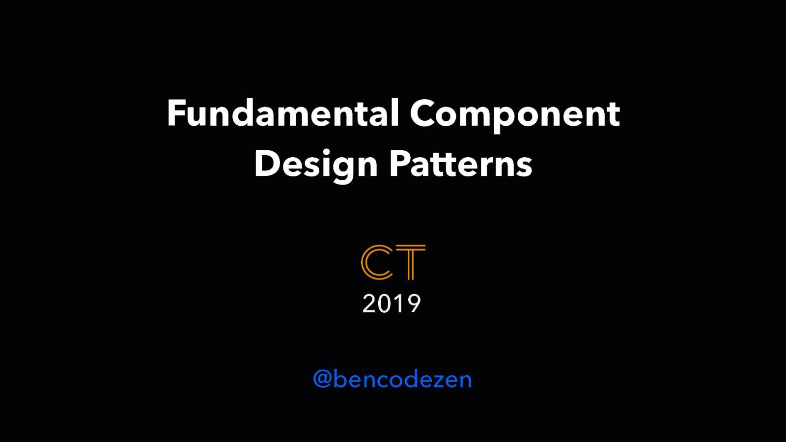 Fundamental Component Design Patterns