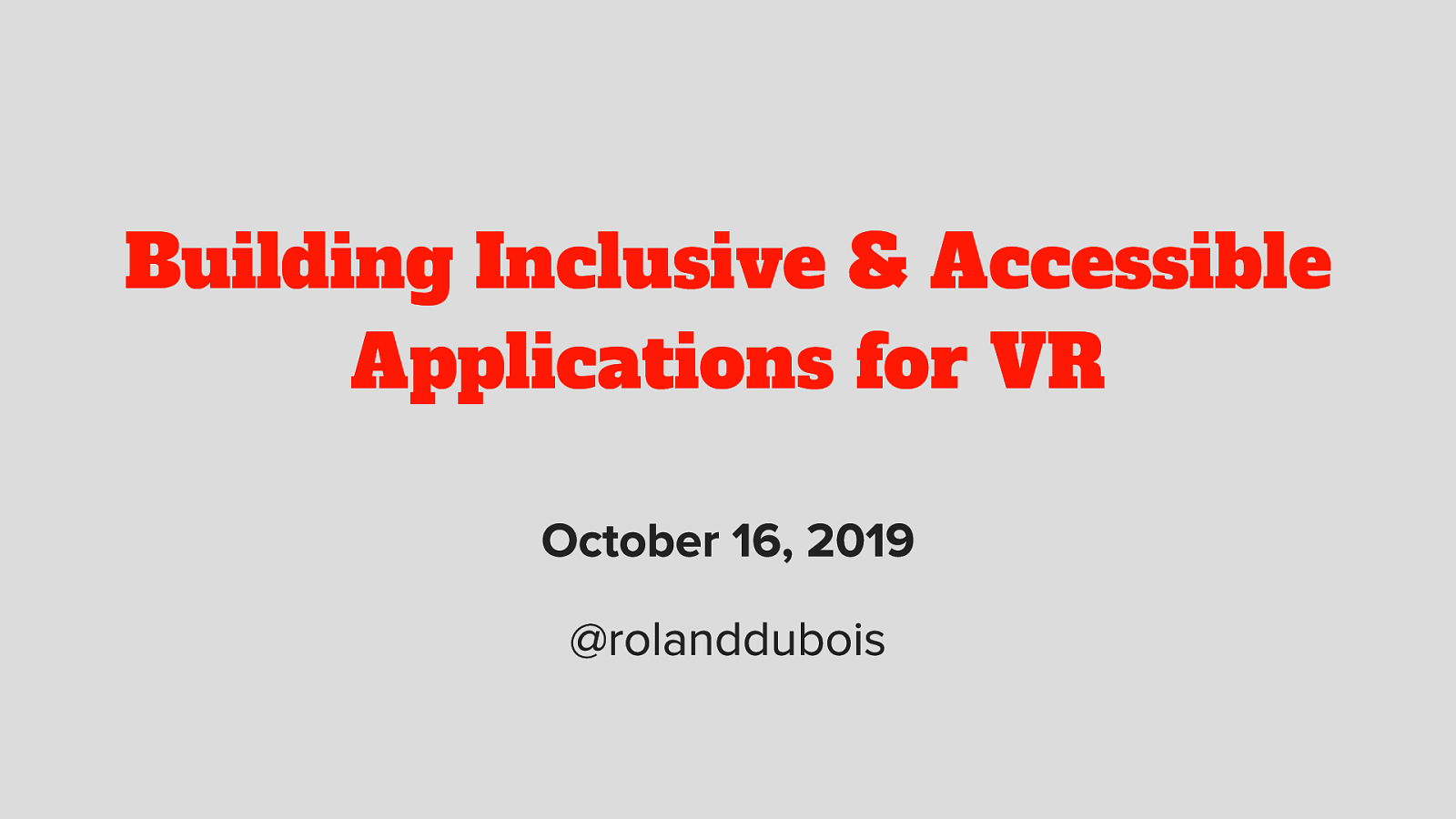 Building Inclusive & Accessible Applications for VR @ VRED