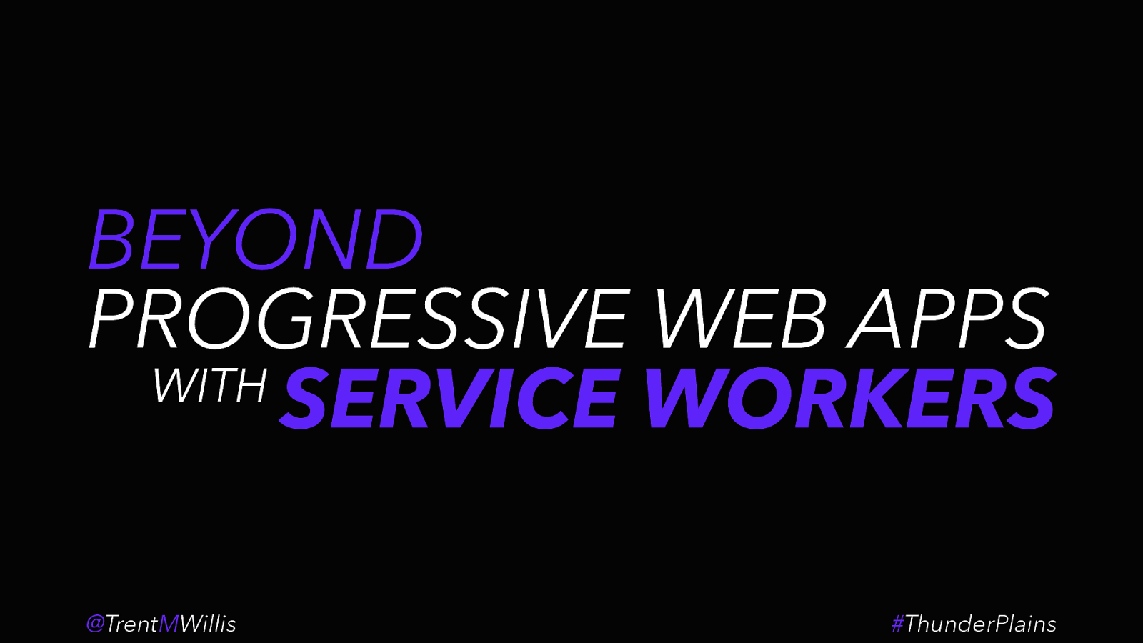 Going Beyond Progressive Web Apps With Service Workers