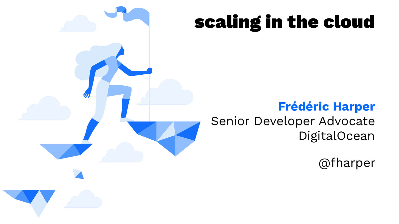 Hatch 101 - Scaling in the cloud with DigitalOcean