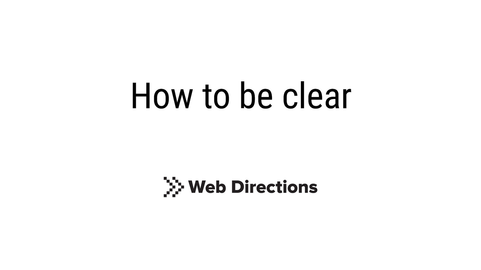 Masterclass — How to be clear: the elements of content design