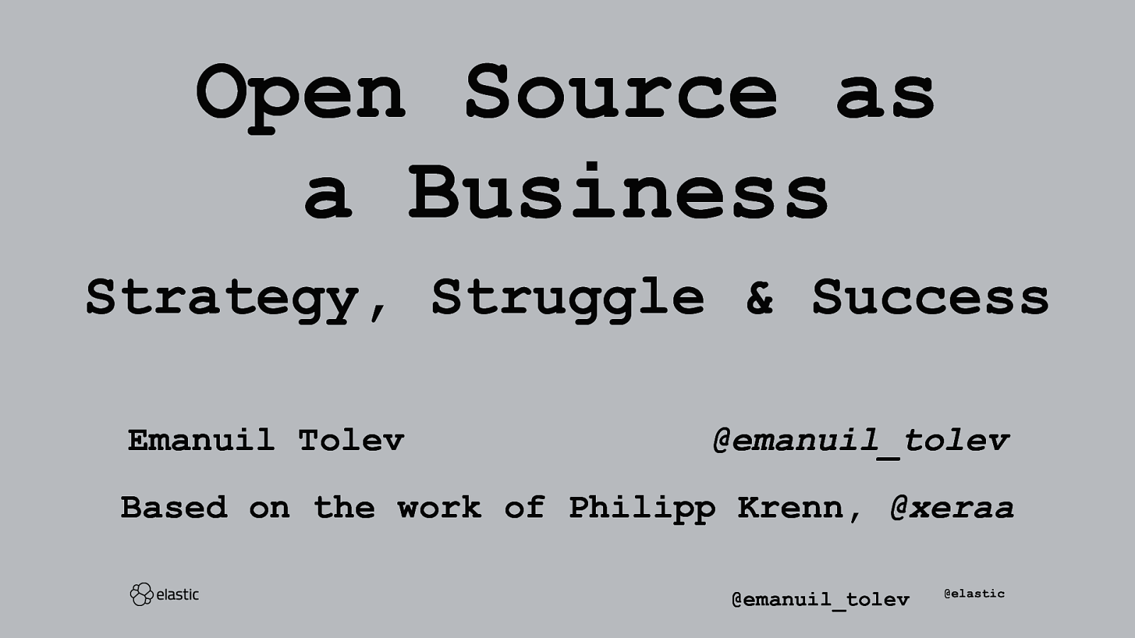 Open Source as a Business: Strategy, Struggle & Success