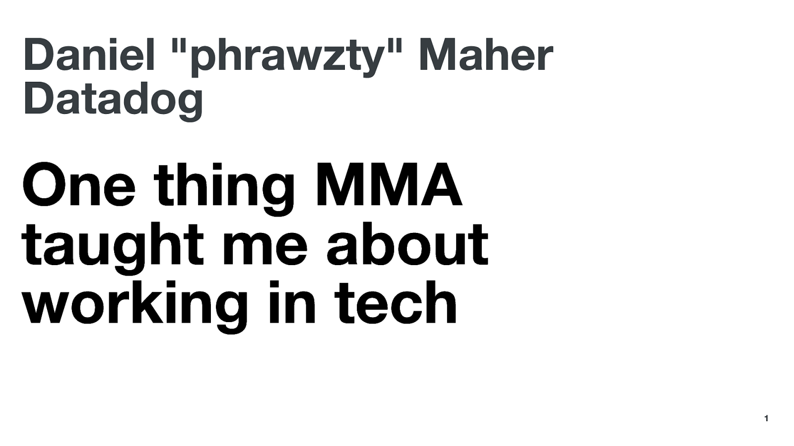 One thing MMA taught me about working in tech