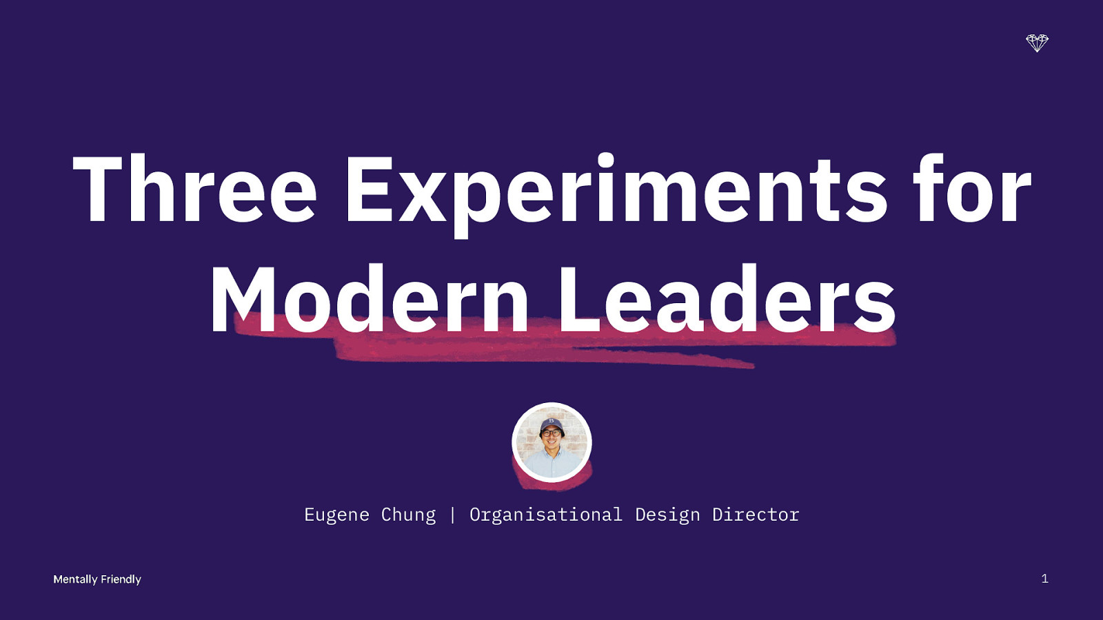 Three Experiments for Modern Leaders