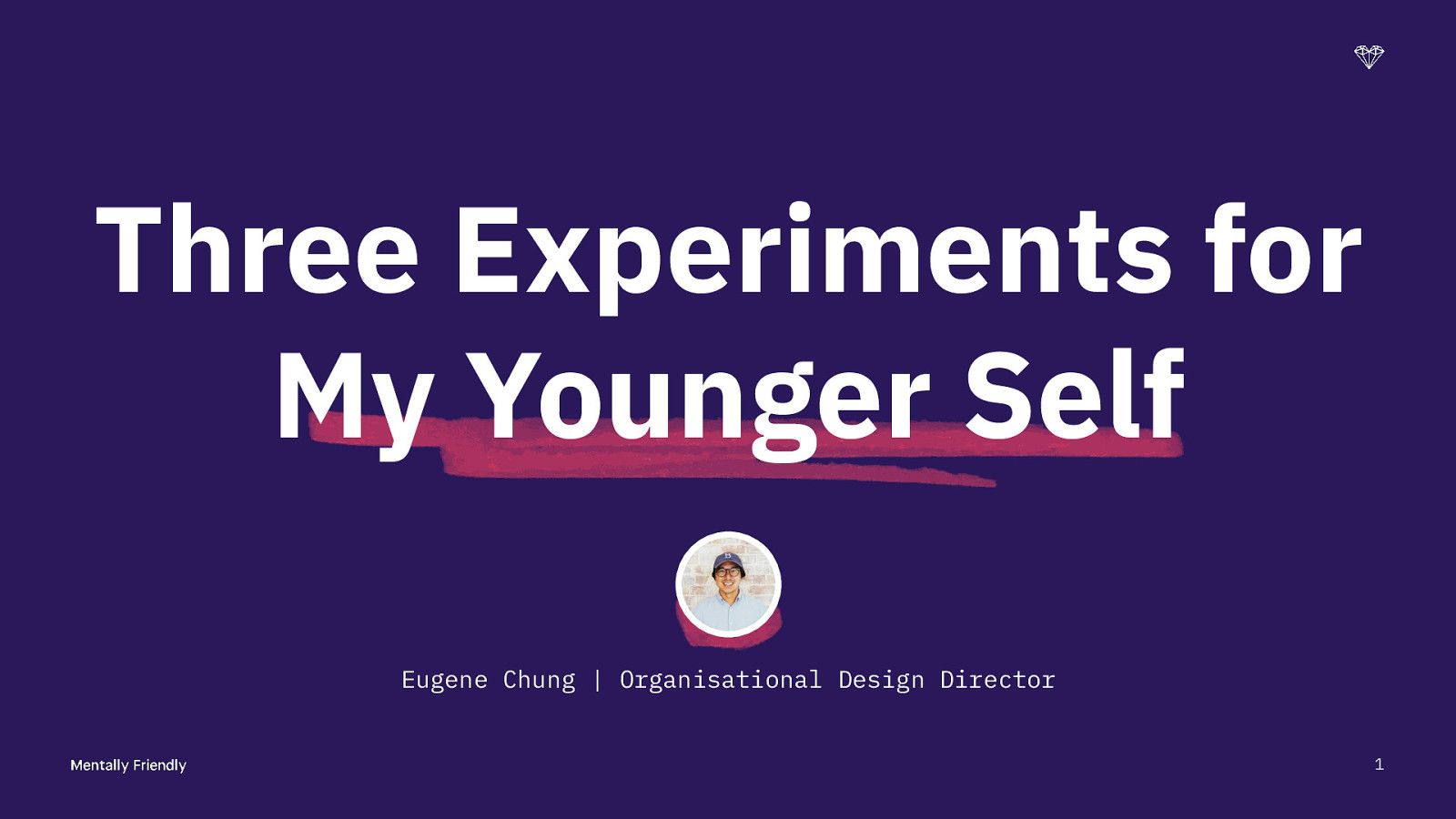 Three Experiments for My Younger Self
