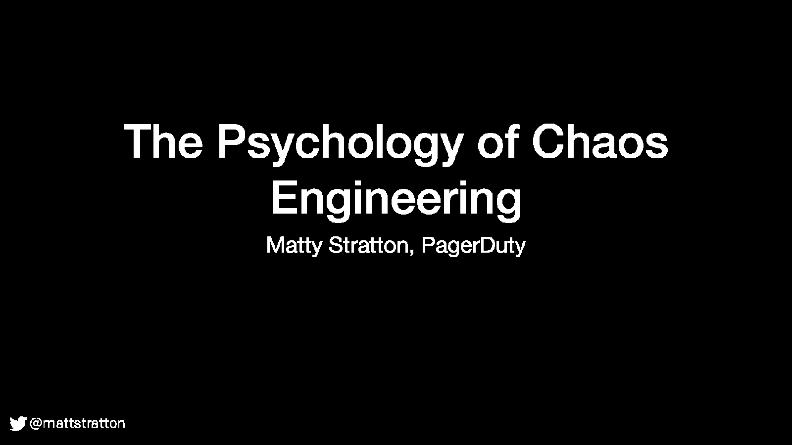 The Psychology of Chaos Engineering