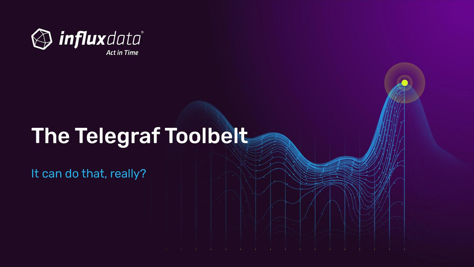 The Telegraf Toolbelt