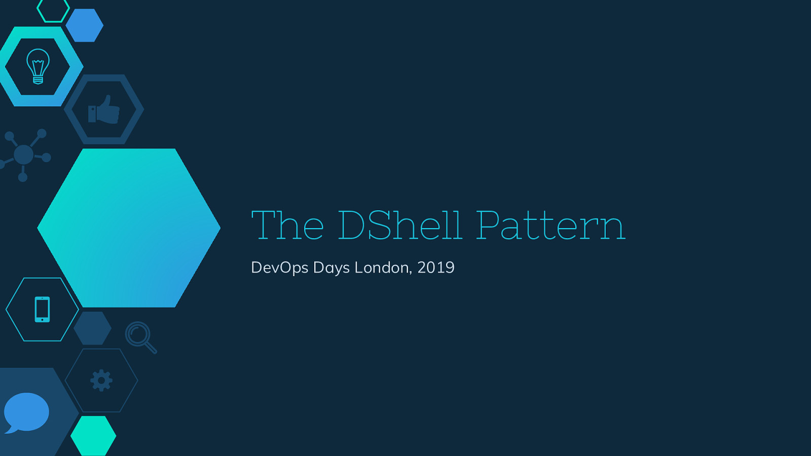 The DShell Pattern