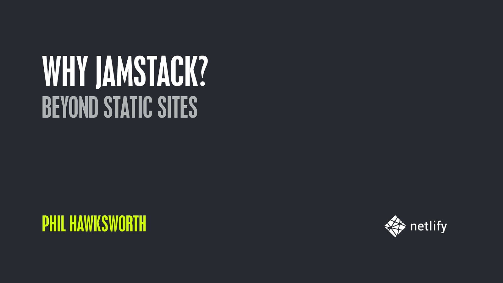 Why JAMstack? Beyond static sites.