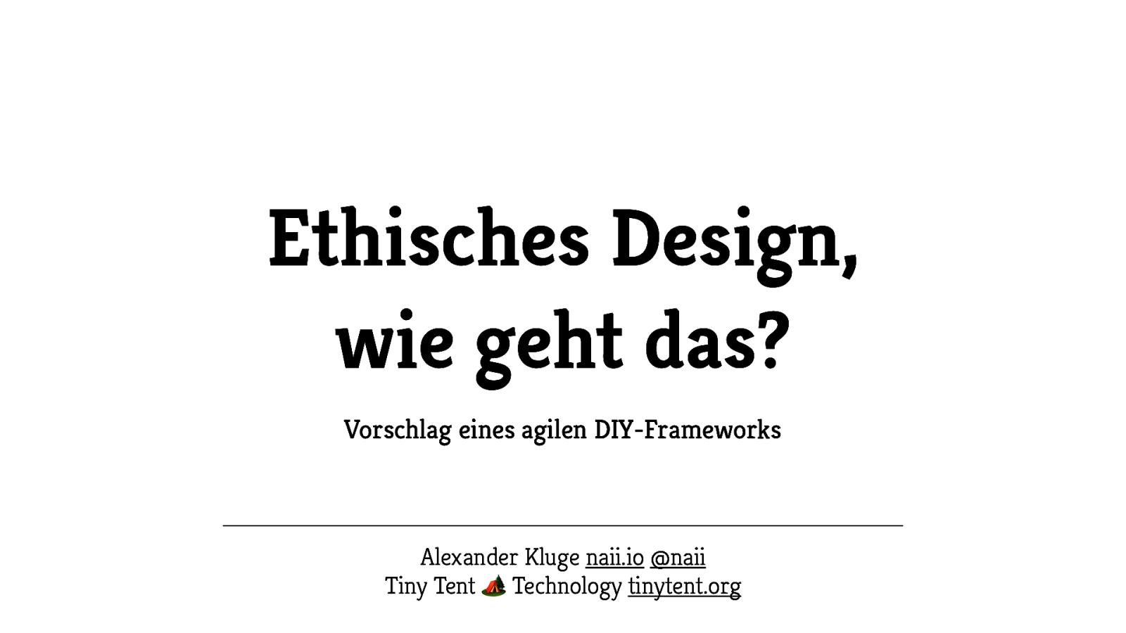Ethisches Design, wie geht das? Vorschlag eines agilen DIY-Frameworks