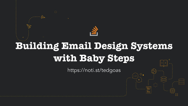 Building Email Design Systems with Baby Steps
