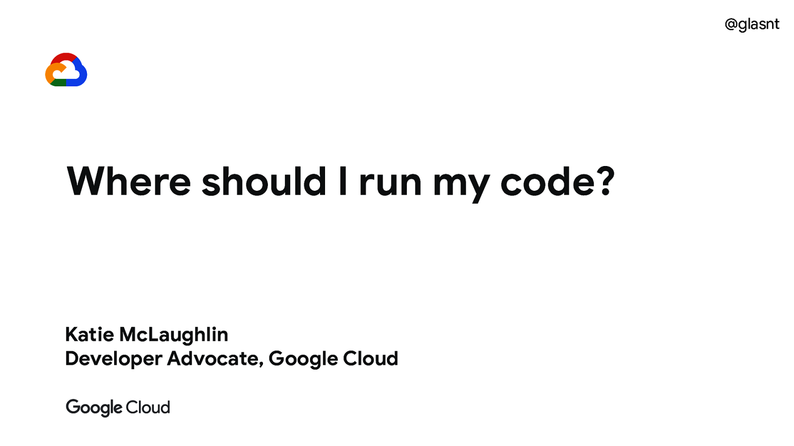 Where should I run my code? by Katie McLaughlin