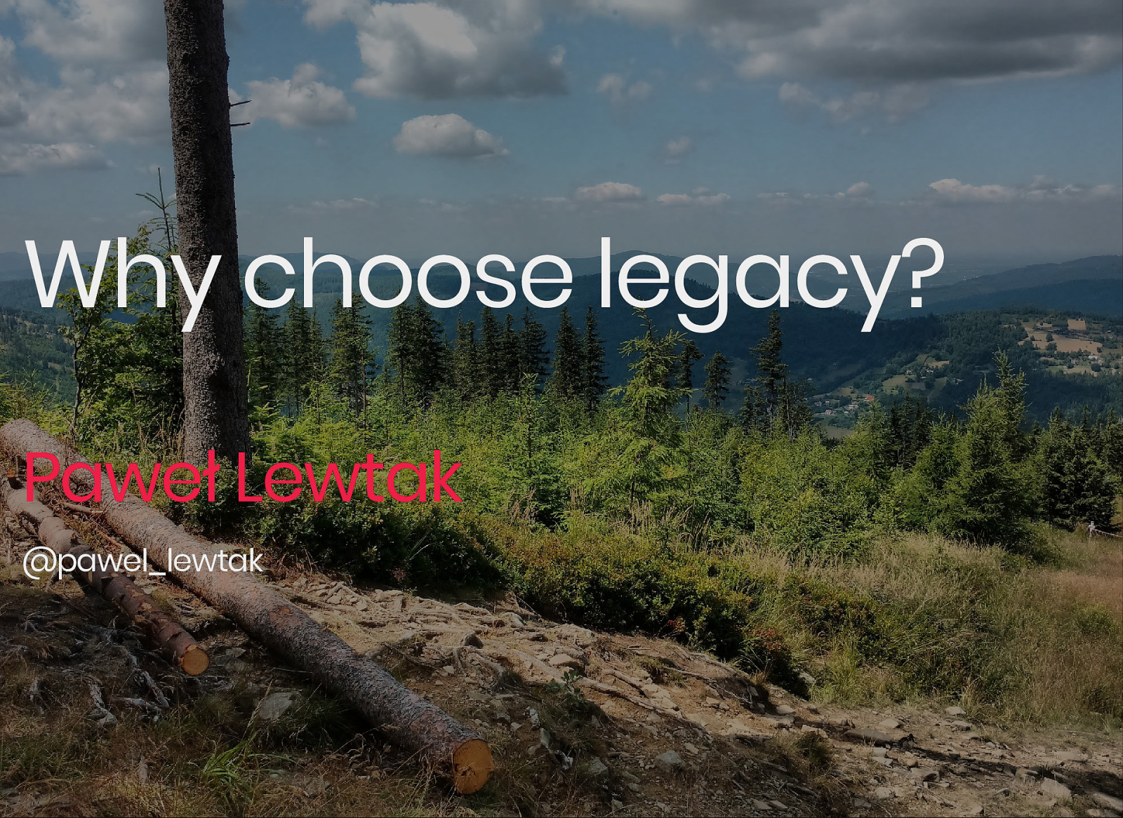 Why choose legacy?