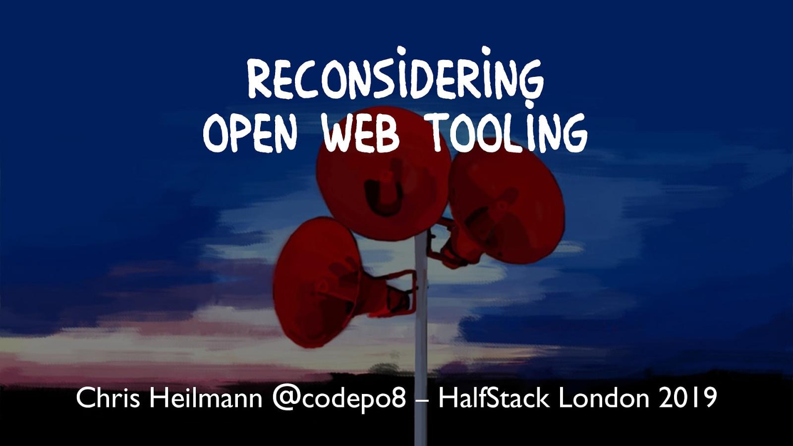 Reconsideringopen web tooling