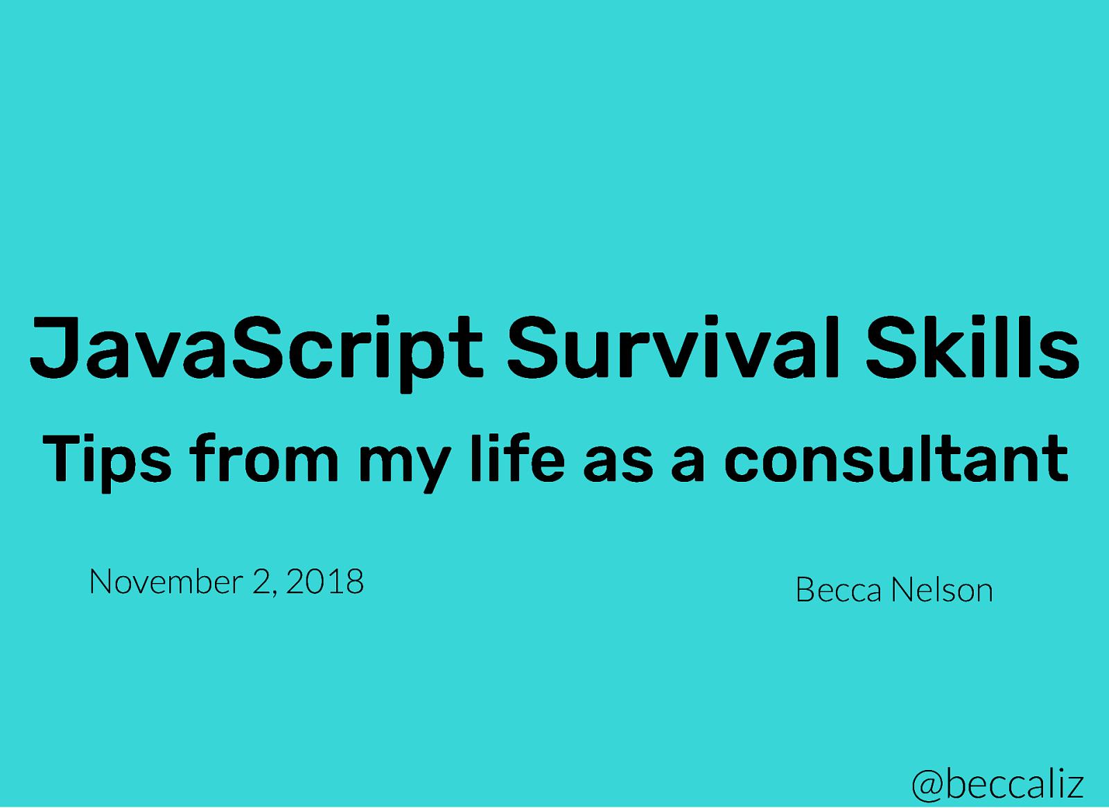 JavaScript Survival Skills