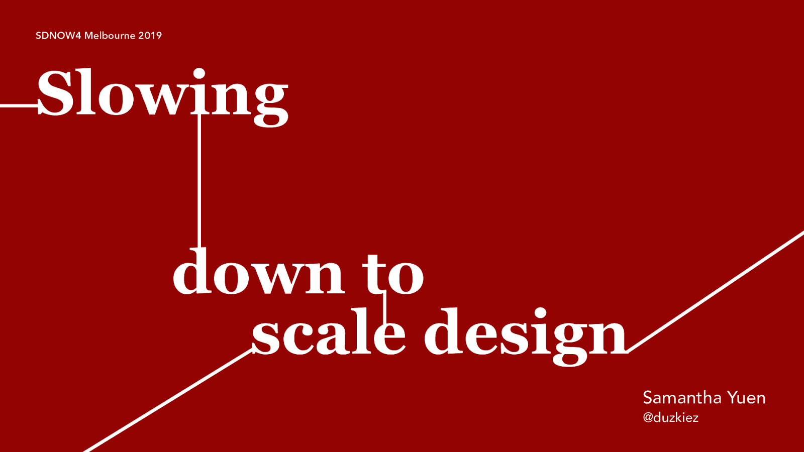Slowing down to scale design