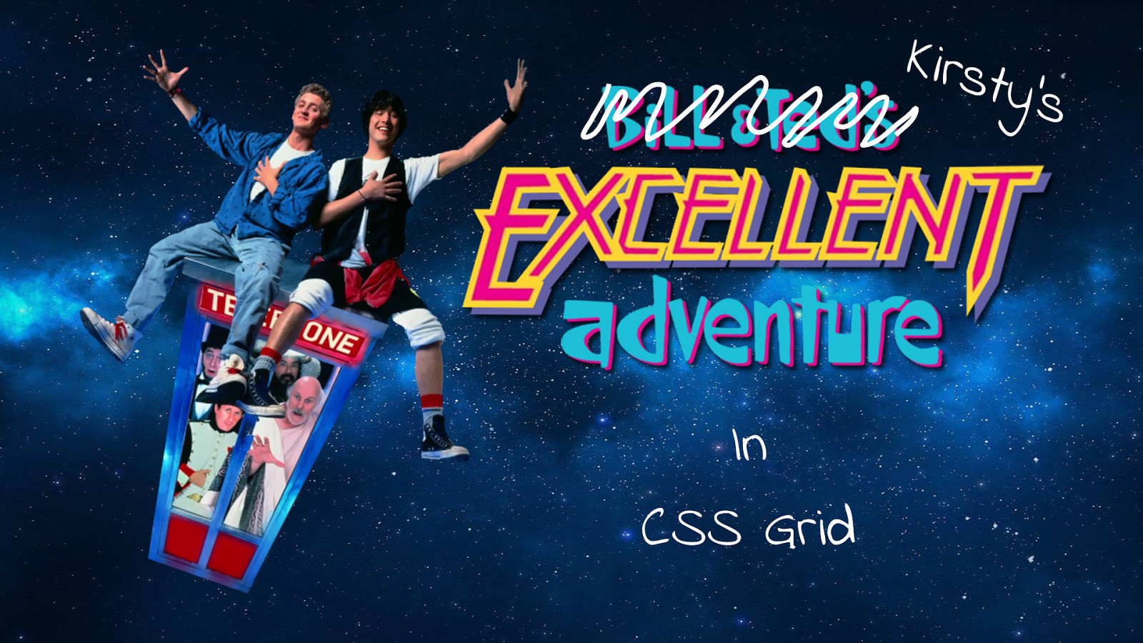 CSS GRID a most excellent adventure!