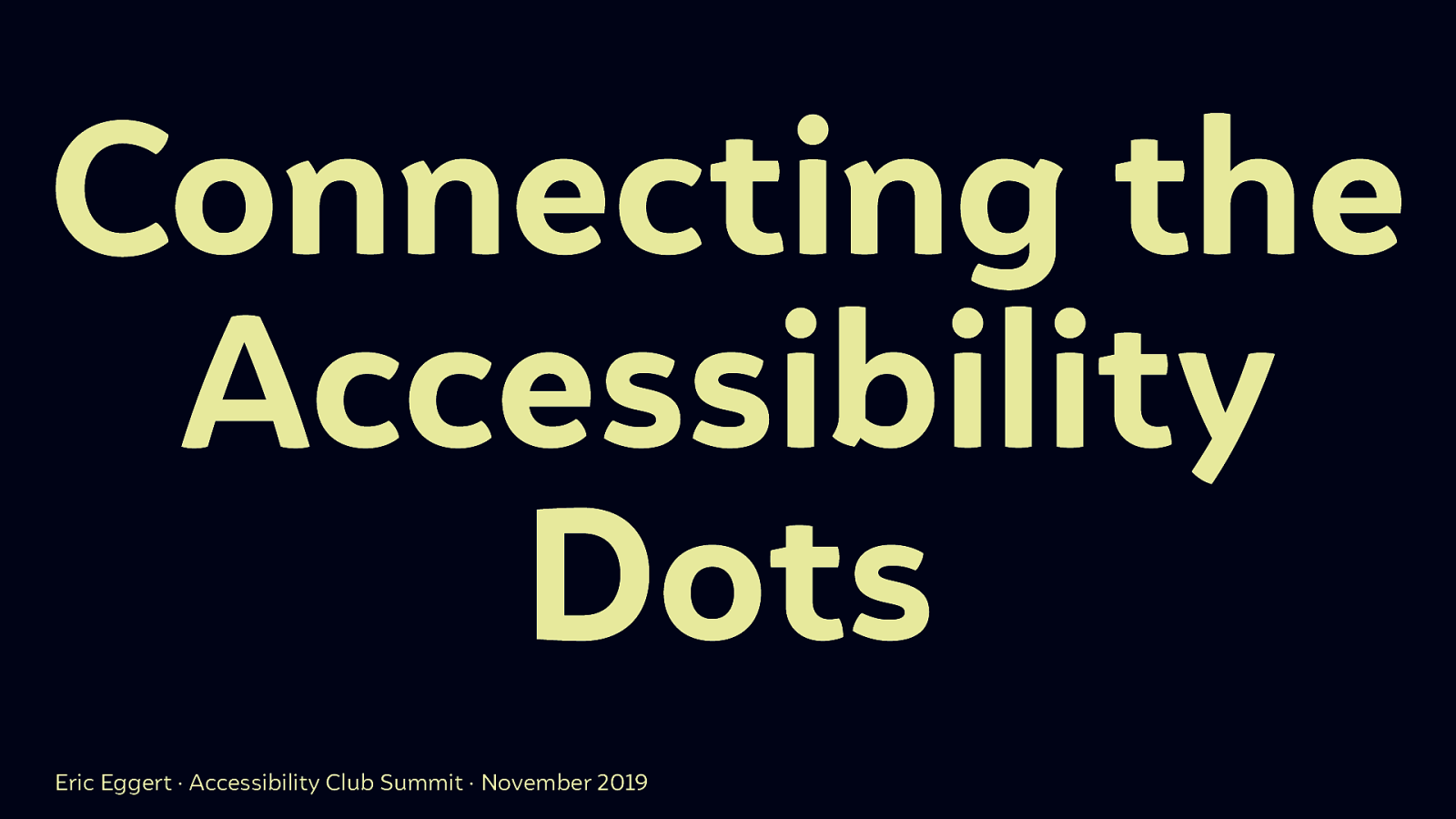 Connecting the Accessibility Dots