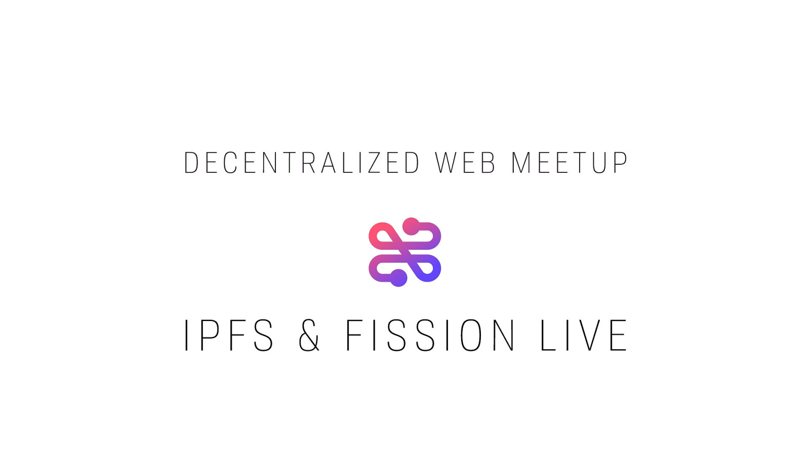 IPFS, DIDs, and Fission