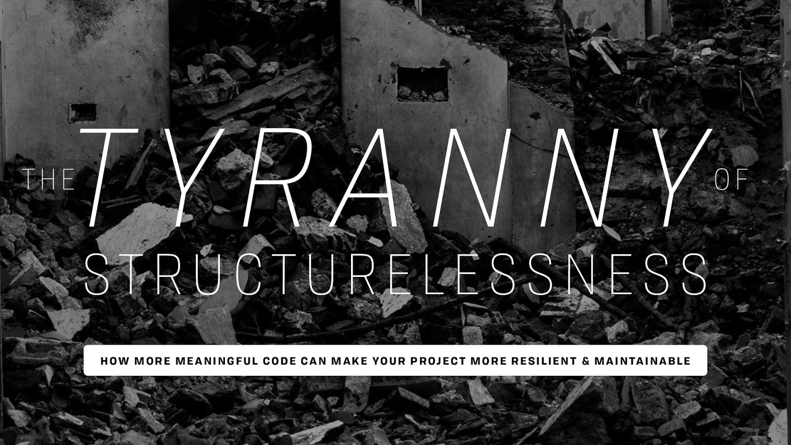 Opening Keynote: The Tyrrany of Structurelessness