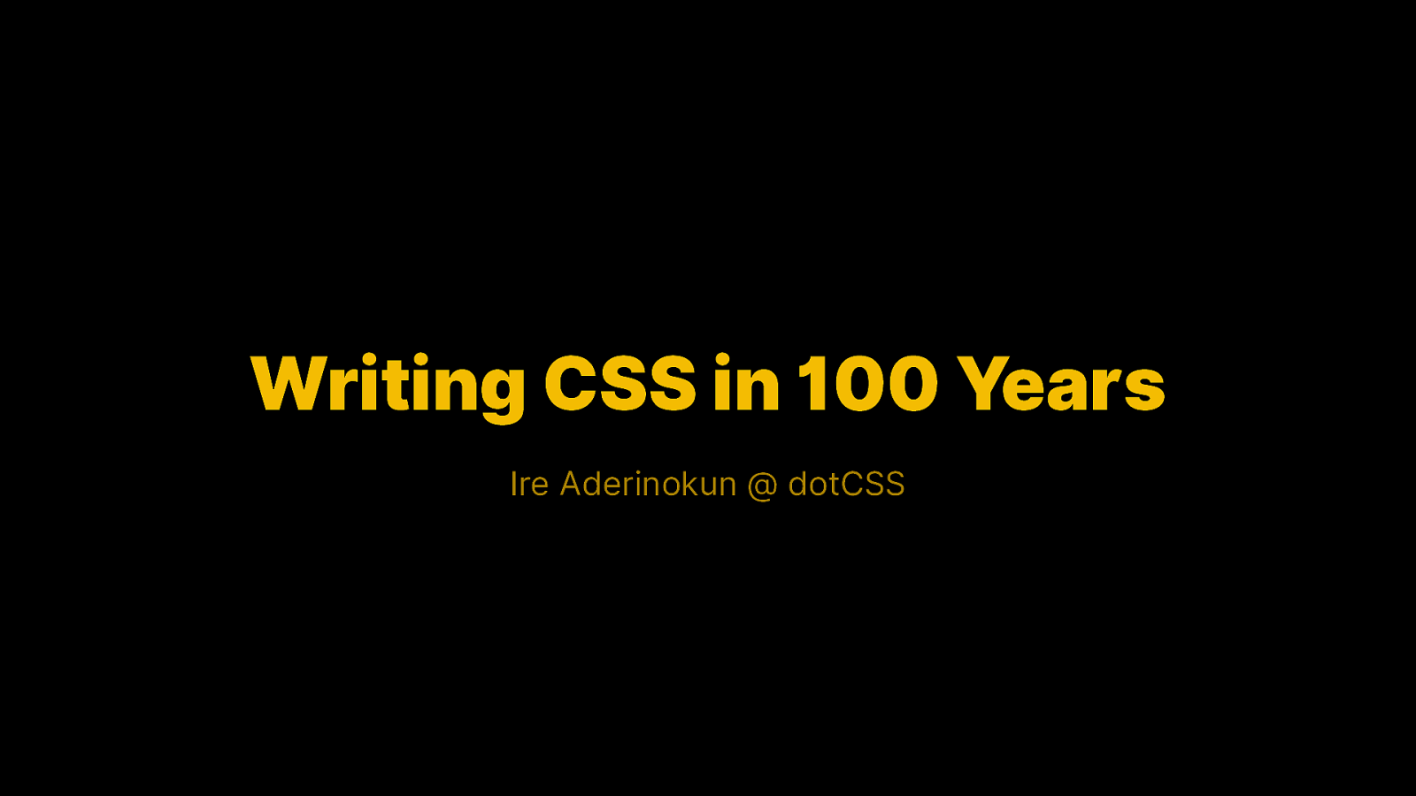Writing CSS in 100 Years