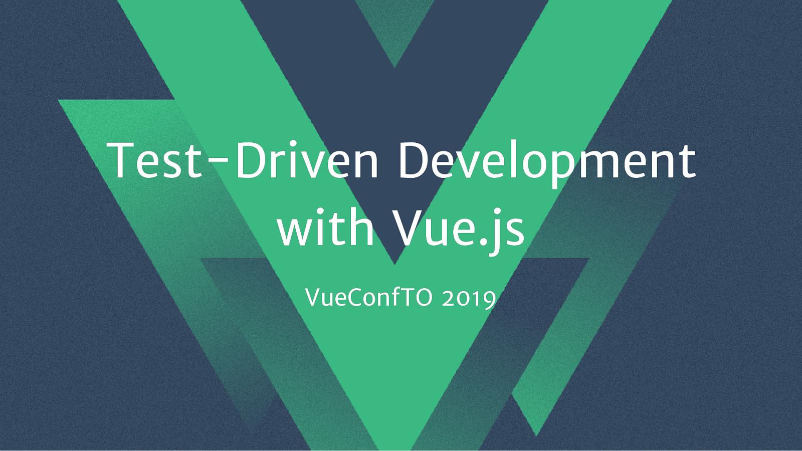 Test-Driven Development with Vue.js