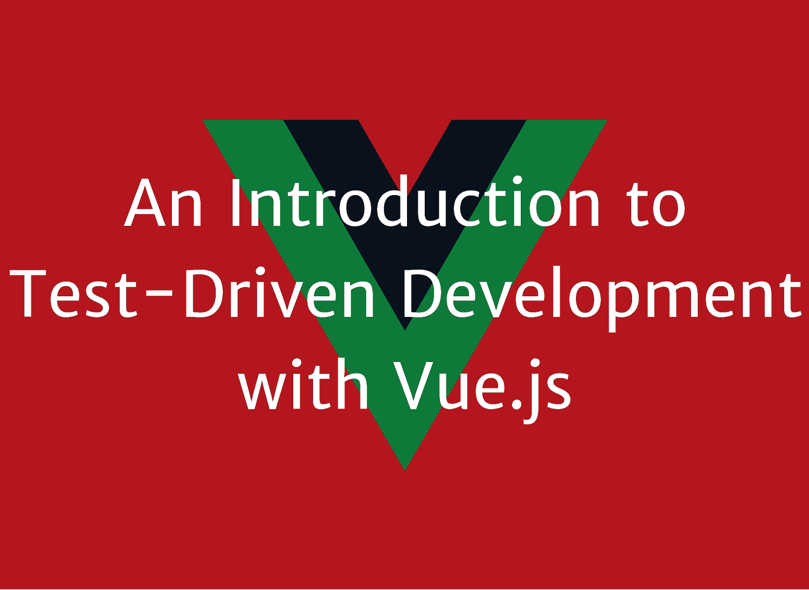An Introduction to TDD with Vue.js