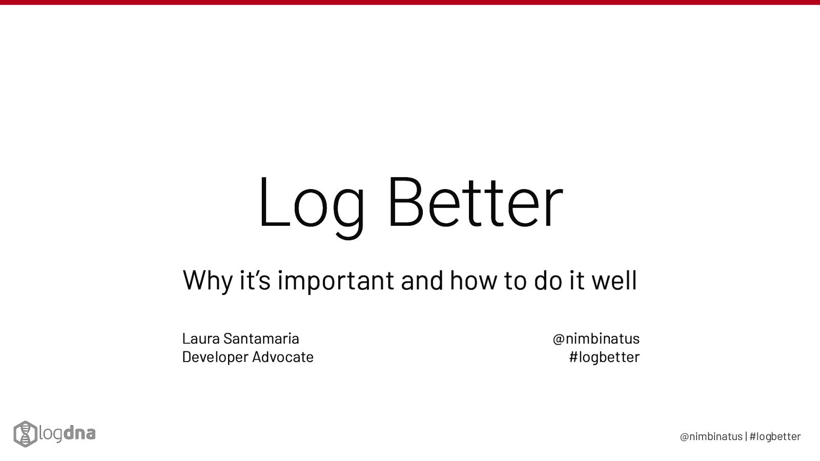 Log Better
