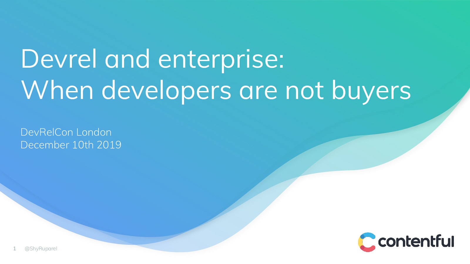 Devrel and enterprise: When developers are not buyers