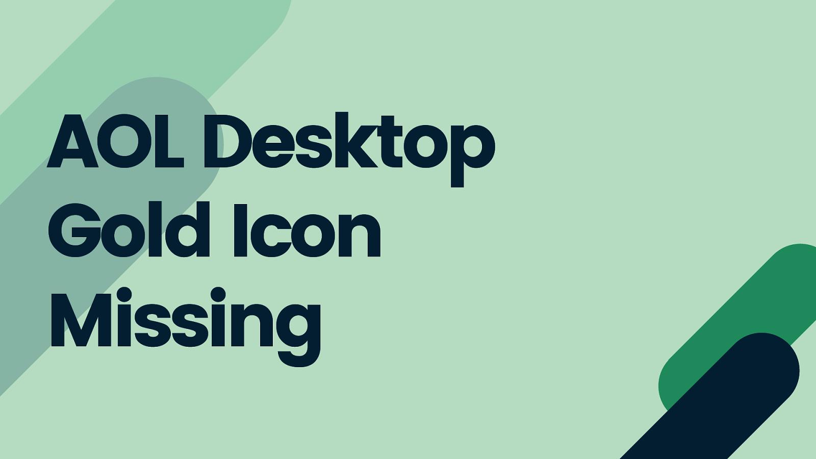 AOL Desktop Gold Icon Missing |Troubleshoot