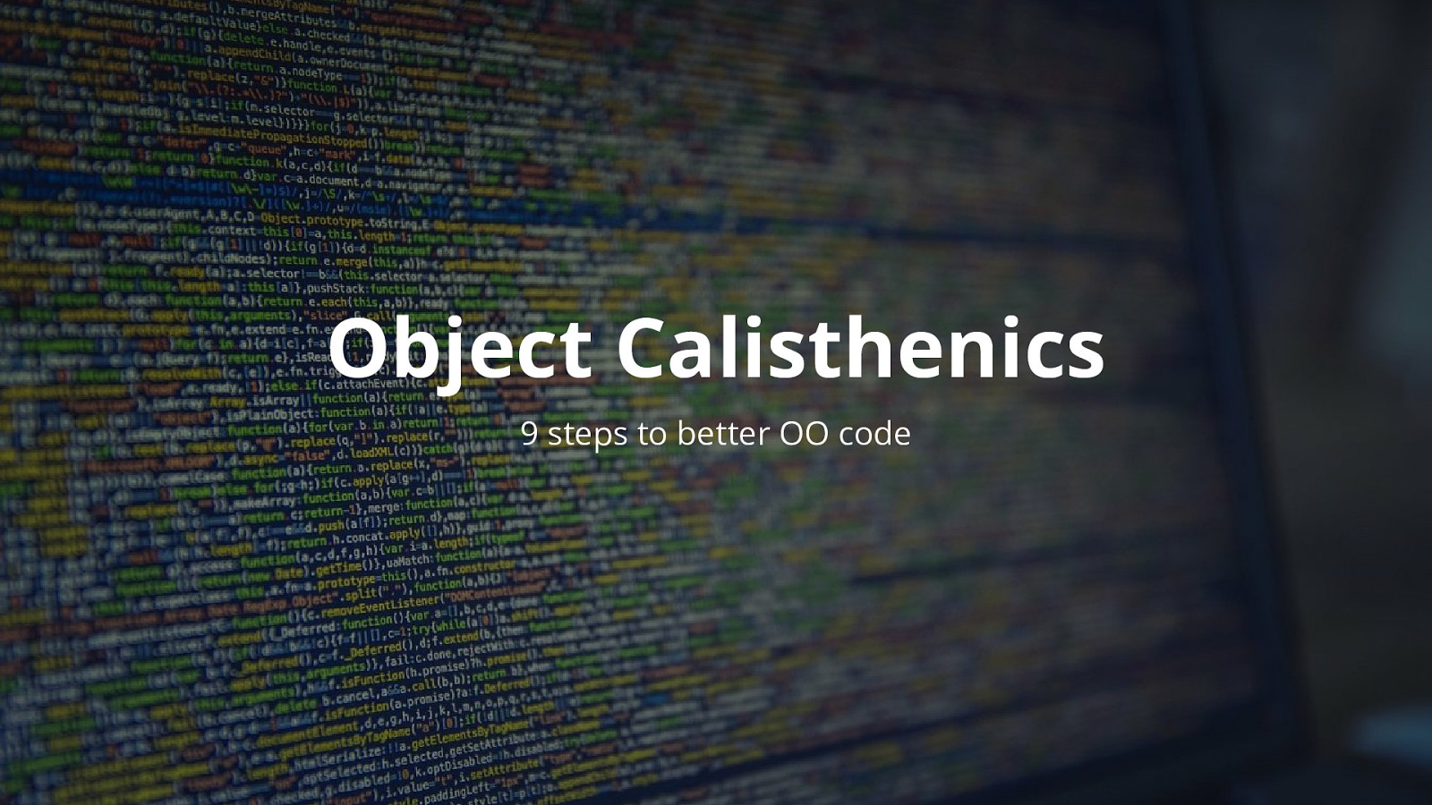 Object Calisthenics - 9 steps to better OO code