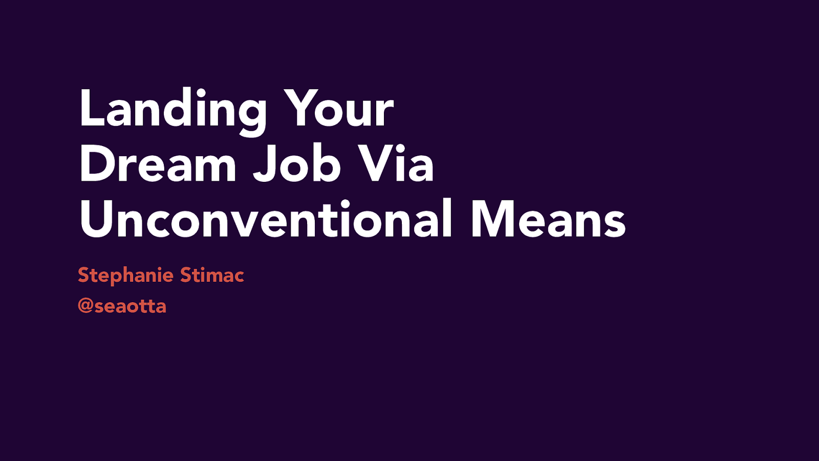 Landing Your Dream Job Via Unconventional Means
