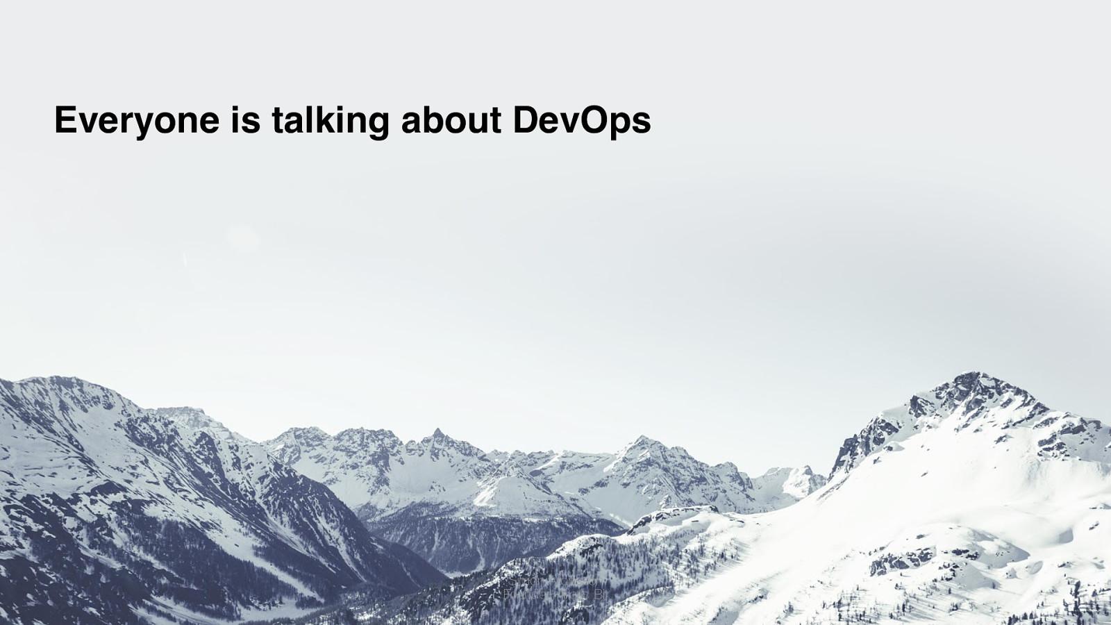 Everyone's talking about DevOps