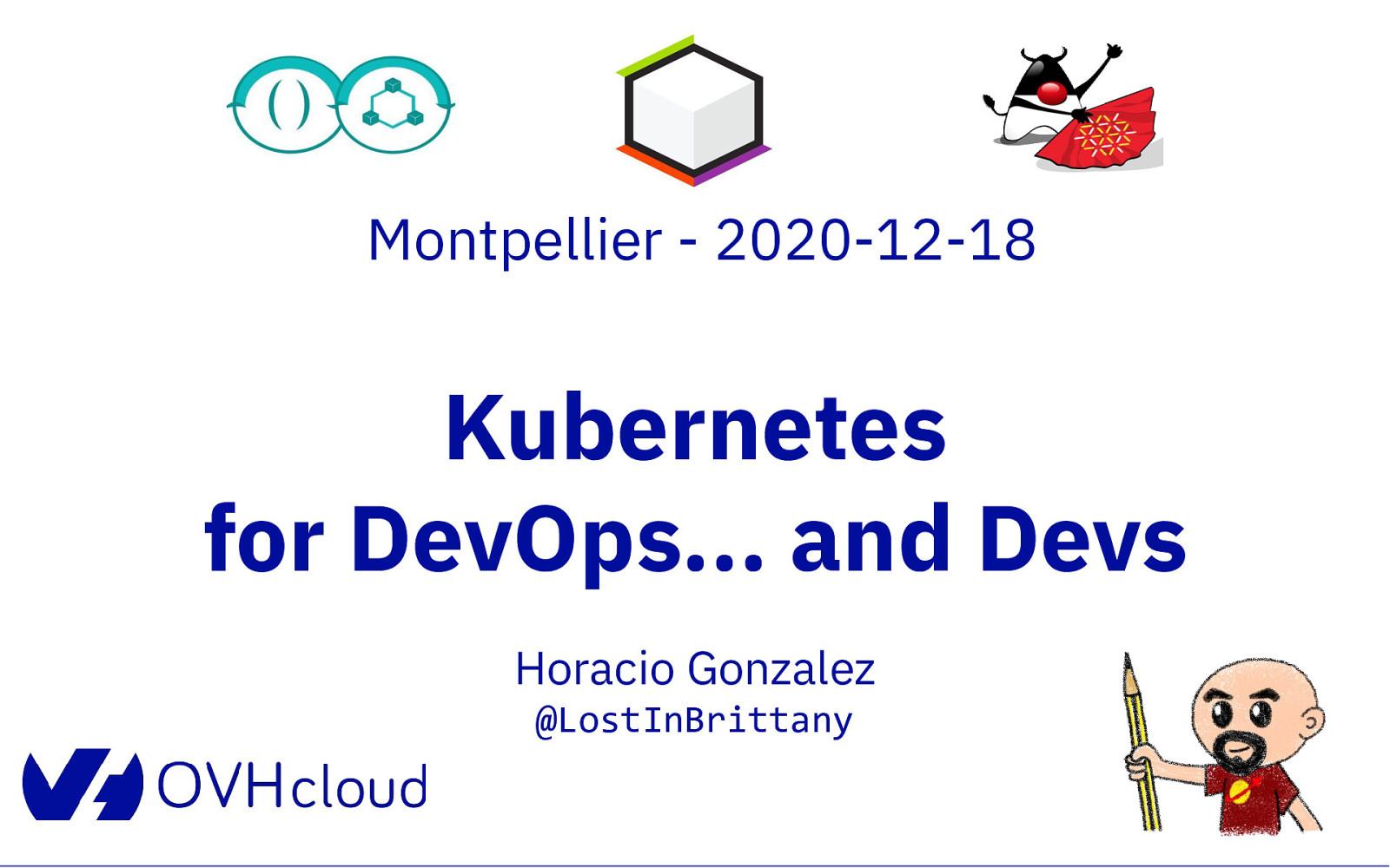 Kubernetes for DevOps… and Java Devs