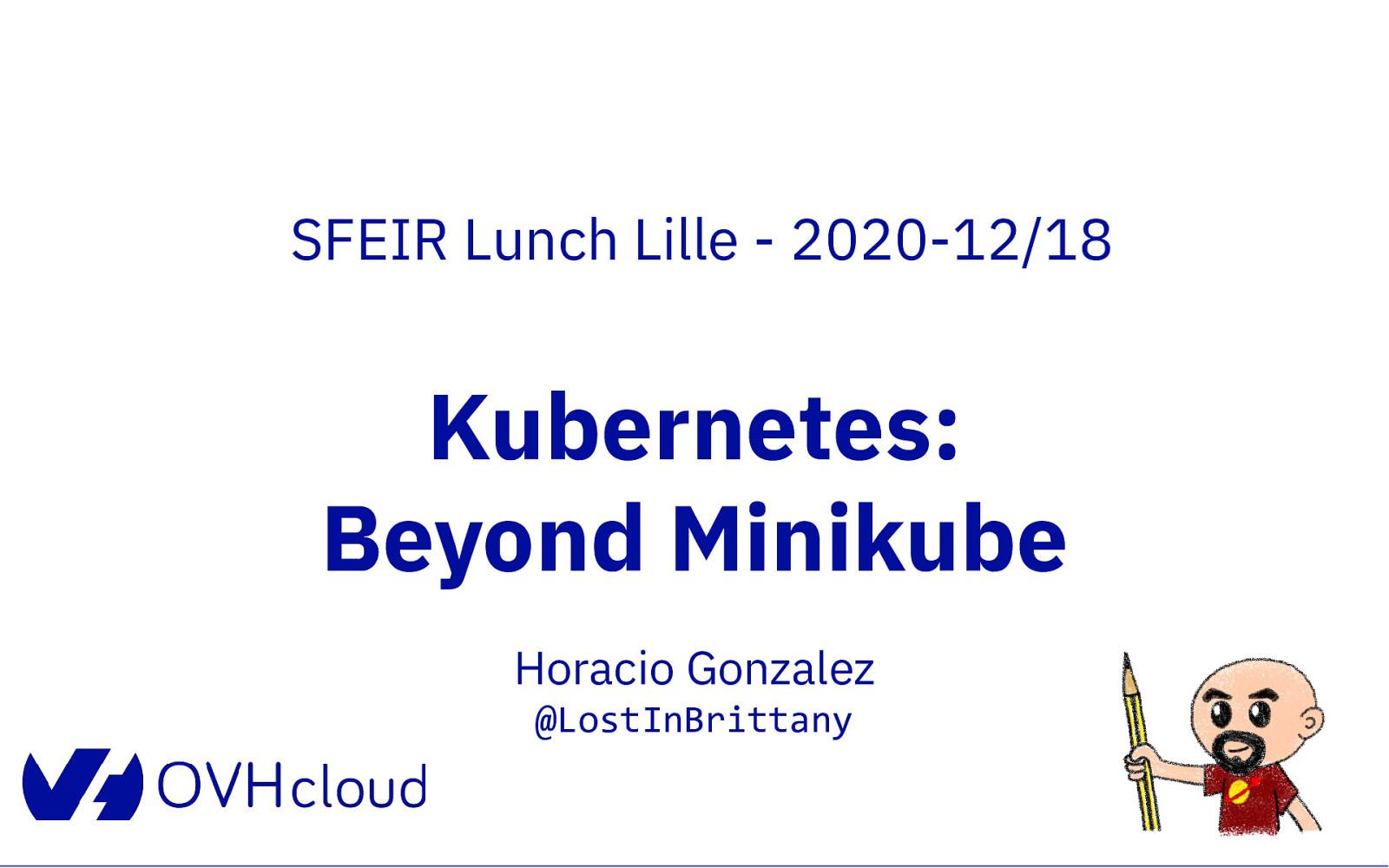Kubernetes: beyond Minikube