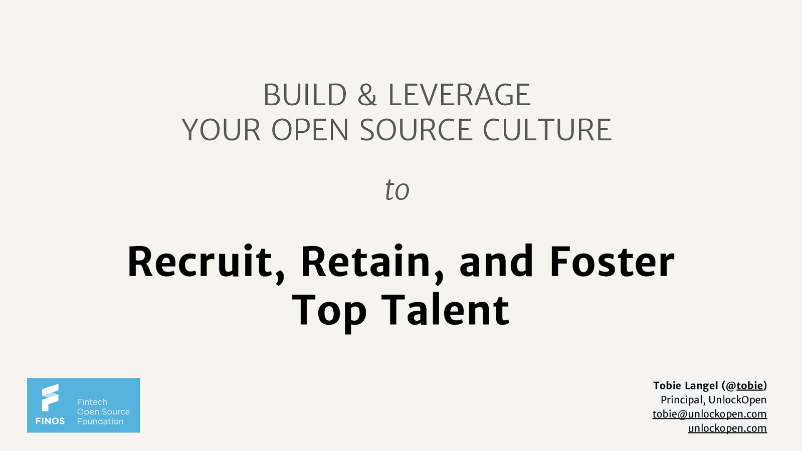Build and leverage your open source culture to recruit, retain, and foster top talent