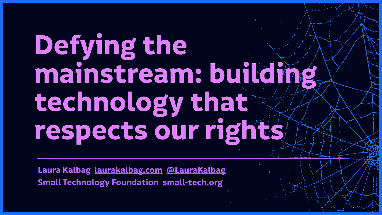 Defying the mainstream: building technology that respects our rights
